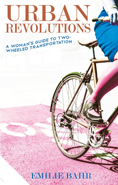 Urban Revolutions: A Woman's Guide to Two-Wheeled Transportation My Favorite Things, WISH