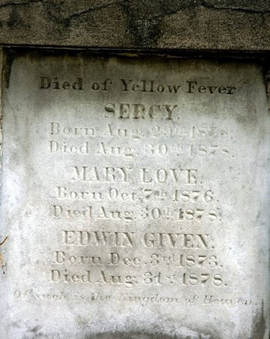 A tomb in Layfayette Cemetery No. 1 shows three siblings who died of yellow fever within two days in New Orleans during the epidemic of 1878.