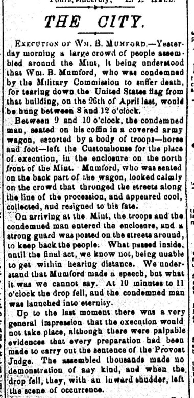 A story from The Daily Picayune of June 8, 1862, on the execution of William Mumford at the Mint.