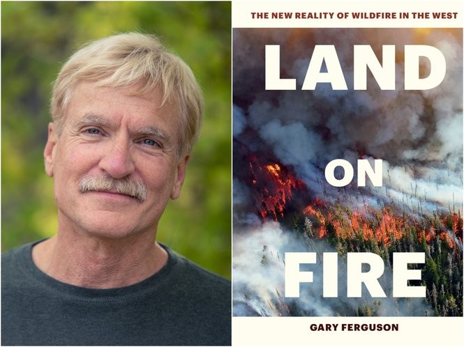 Gary Ferguson writes in his new book about the increase in so-called megafires, which burn more than 100,000 acres.