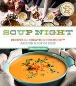 """Soup Night: Recipes for Creating Community Around a Pot of Soup,"" by Maggie Stuckey."