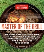 """Master of the Grill"" by America's Test Kitchen."