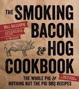"""The Smoking Bacon & Hog Cookbook"" by Bill Gillespie."