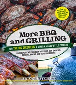 """More BBQ and Grilling For the Big Green Egg & Other Kamado-style Cookers,"" by Eric C. Mitchell."