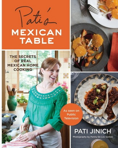 """""""Pati's Mexican Table"""" by Pati Jinich"""