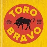 """Toro Bravo,"" by John Gorham"