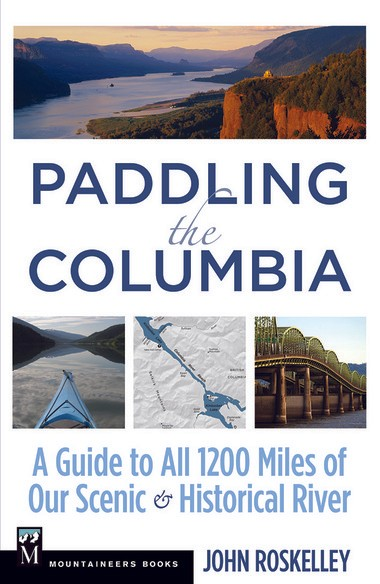 """Paddling the Columbia,"" a new book by John Roskelley."