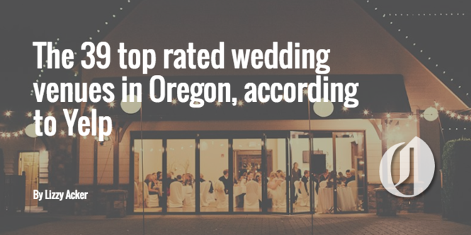 The 39 Top Rated Wedding Venues In Oregon According To Yelp