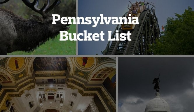 Pennsylvania Bucket List: 28 things to see or do before you