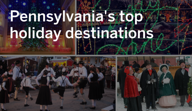 10 can't-miss holiday destinations in Pennsylvania