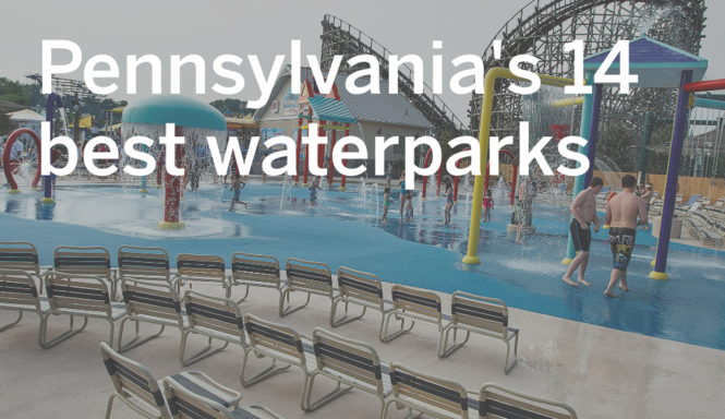 14 of Pennsylvania's best water park day trips - pennlive com