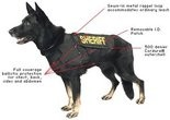 The K-9 protective vests are bullet and stab proof.