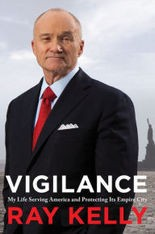 Former NYPD commissioner Ray Kelly will appear at Barnes and Noble Staten Island to sign his new memoir, Vigilance: My Life Serving America and Protecting Its Empire City, on Sept. 17, 2015.