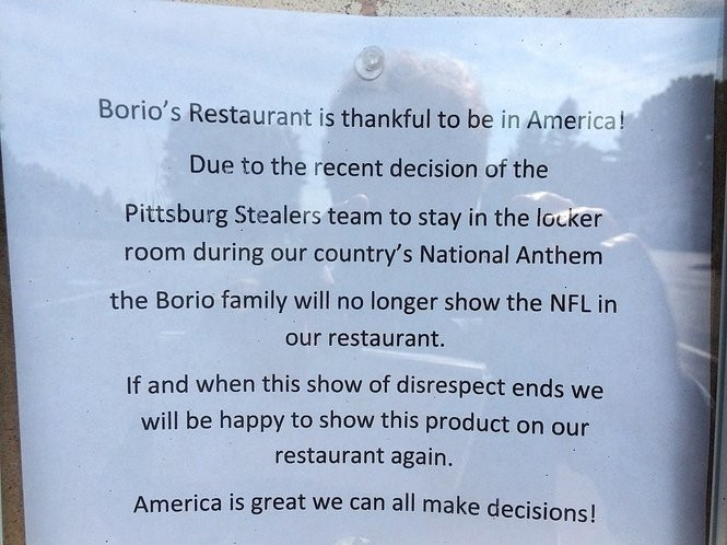 This note was posted at the front door to Borio's Restaurant in Cicero on Monday, Sept. 25. It says the restaurant will no longer show NFL games because the Pittsburgh Steelers did not come onto the field for the national anthem before their game the day before.