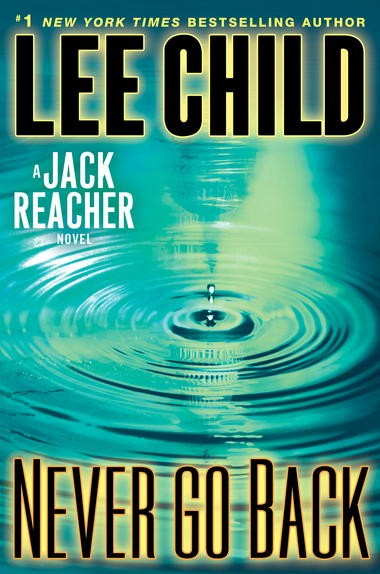 """Lee Child's 18th Jack Reacher book in 17 years, """"Never Go Back,"""" is available in stores now from Random House."""