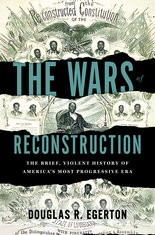"""The Wars of Reconstruction"" by Douglas Egerton"