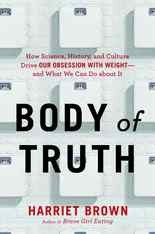 """Body of Truth"" by Harriet Brown"