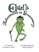 """Estel's Adventures in Grammarcy"" by Crystal L. Etzel"