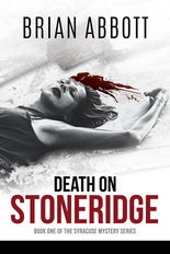 """Death On Stoneridge"" by Brian Abbott"