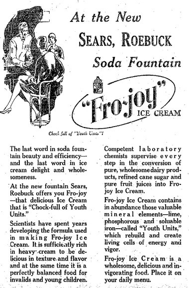 "Fro-Joy ice cream was sold at the Sears' soda fountain as it opened on Oct. 3, 1929. It was ""chock-full of youth units,"" like lime, phosphorus and soluble iron."