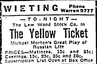 "An advertisement for the play ""The Yellow Ticket"" at the Wieting Opera House. The play was the where George Crouse first saw Rita Knight."
