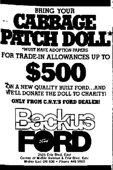 An advertisement from December 1983 from Backus Ford, which offered to knock off $500 off the price of a new car in exchange for a new Cabbage Patch Kid, papers included.